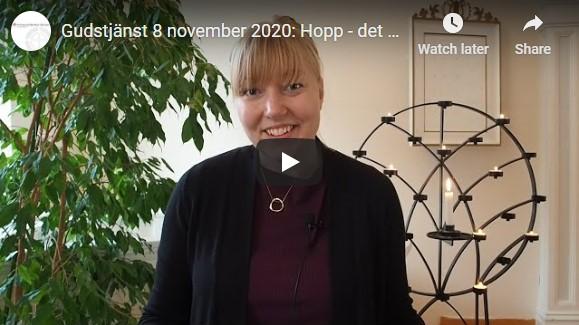 Gudstjänst 8 november 2020: Hopp – det finns hopp