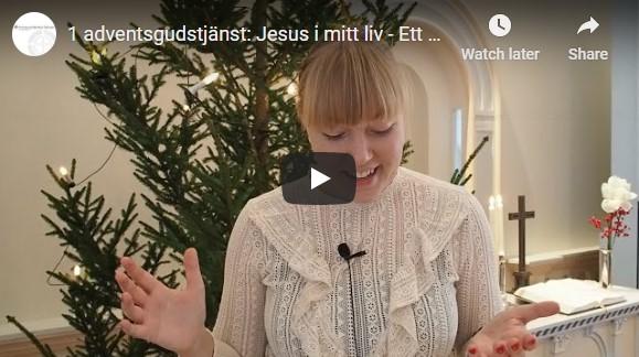 1 adventsgudstjänst: Jesus i mitt liv – Ett nådens år