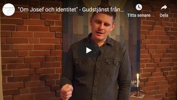 """""""Om Josef och identitet"""" – Gudstjänst från Immanuelskyrkan Skövde 24 januari 2021"""