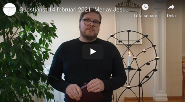 """Gudstjänst 14 februari 2021 """"Mer av Jesus: Kärlekens väg"""""""