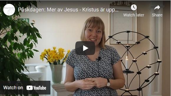 Påskdagen: Mer av Jesus – Kristus är uppstånden